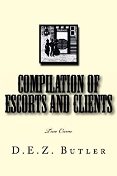 Compilation of Escorts and Clients (The Madam Series Book 5) by [Butler, D.E.Z.]