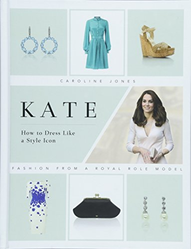 [READ] Kate: How to Dress Like a Style Icon: Fashion from a Royal Role Model<br />[W.O.R.D]