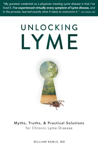 Pdf Medical Books Unlocking Lyme: Myths, Truths, and Practical Solutions for Chronic Lyme Disease