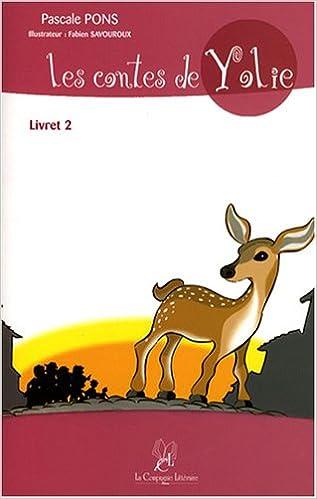 En ligne téléchargement gratuit Les contes de Yolie : Livret 2 epub pdf
