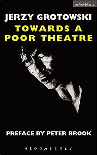 Towards A Poor Theatre Eyre Methuen Drama Books Performance Amazoncouk Jerzy Grotowski Eugenio Barba Peter Brook