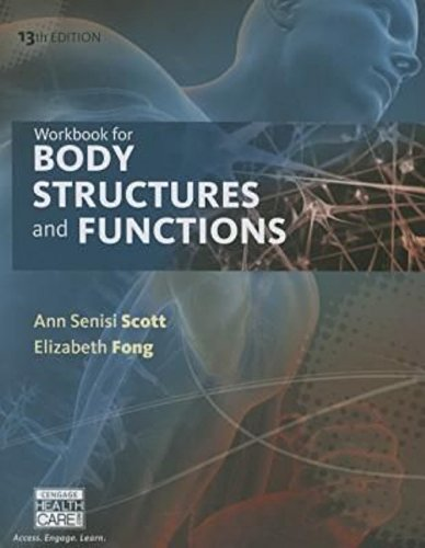 Workbook-for-Scott/Fong's-Body-Structures-and-Functions-13th