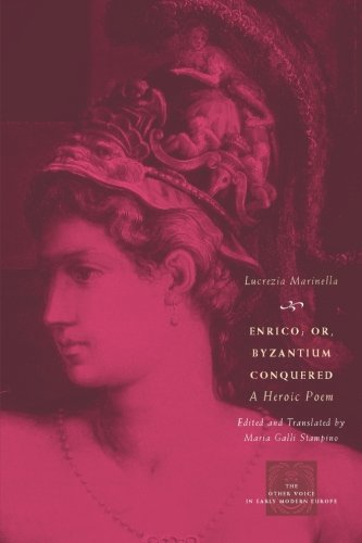 Enrico; or, Byzantium Conquered: A Heroic Poem (The Other Voice in Early Modern Europe)