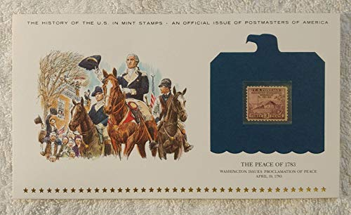 The Peace of 1783 - George Washington Issues Proclamation of Peace - Postage Stamp (1933) & Art Panel - History of the United States: an official issue of Postmasters of America - Limited Edition 1979 - Newburgh NY, Hasbrouck House, Revolutionary War