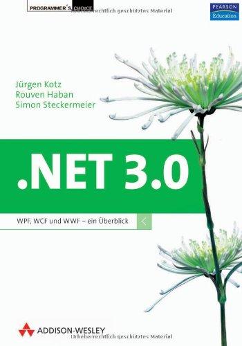 .NET 3.0. WPF, WCF und WF - ein Überblick