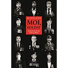 Moi, soldat (French Edition)