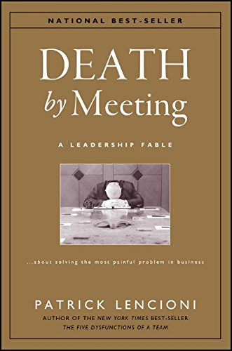 Death-by-Meeting-A-Leadership-FableAbout-Solving-the-Most-Painful-Problem-in-Business