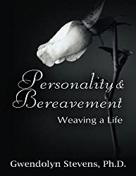 Personality & Bereavement: Weaving a Life