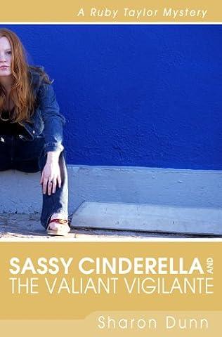 book cover of Sassy Cinderella and the Valiant Vigilante