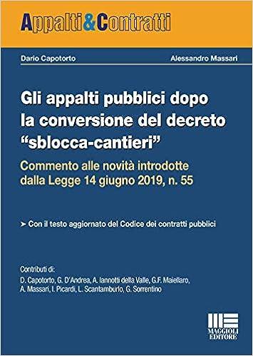 Gli Appalti Pubblici Dopo La Conversione Del Decreto Sblocca Cantieri Capotorto Dario Massari Alessandro 9788891637314 Amazon Com Books