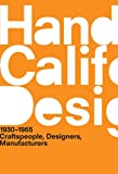 A Handbook of California Design, 1930–1965: Craftspeople, Designers, Manufacturers (MIT Press)