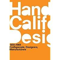 A Handbook of California Design, 1930–1965: Craftspeople, Designers, Manufacturers