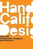 A Handbook of California Design, 1930-1965 : Craftspeople, Designers, Manufacturers, , 0262518384