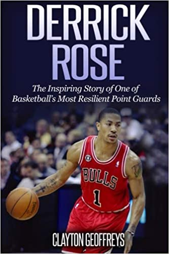 032b7a3afcc Derrick Rose  The Inspiring Story of One of Basketball s Most ...