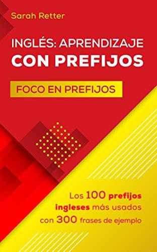 Ingles Aprendizaje Con Prefijos Los100 Prefijos Ingleses