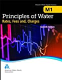 M1 Principles of Water Rates, Fees and Charges, 7th Edition (Awwa Manual)