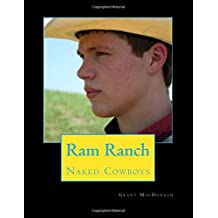 Ram Ranch: 18 Naked Cowboys (First Edition) (Volume 1)