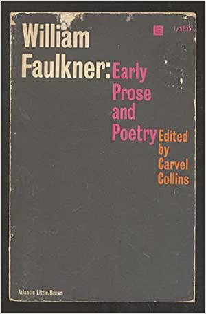 Early Prose and Poetry, Faulkner, William