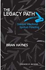 The Legacy Path: Discover Intentional Spiritual Parenting Kindle Edition