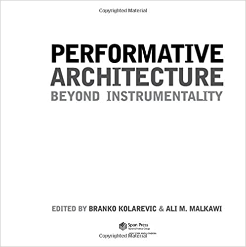 Performative Architecture: Beyond Instrumentality
