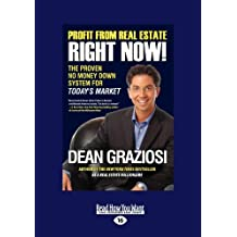 Profit From Real Estate Right Now!: The Proven No Money Down System for Today?s Market (Large Print 16pt)