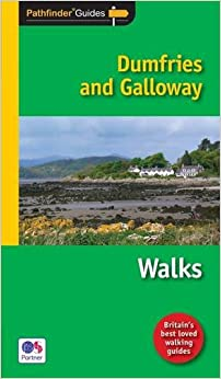 Pathfinder Dumfries and Galloway: Walks (Pathfinder Guide)