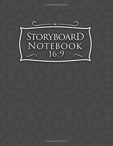 Storyboard Notebook 16:9: Storyboard Template : 4 Panel / Frame with Narration Lines, Visual Storytelling Technology - Plain Gray (Volume 62)