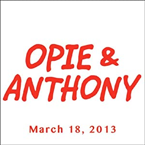 Opie & Anthony, James Lipton, March 18, 2013 Radio/TV Program