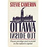 Ottawa inside out: Power, prestige and scandal in the nation's capital