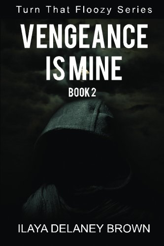Search : Vengeance Is Mine: Turn That Floozy Series (Volume 2)