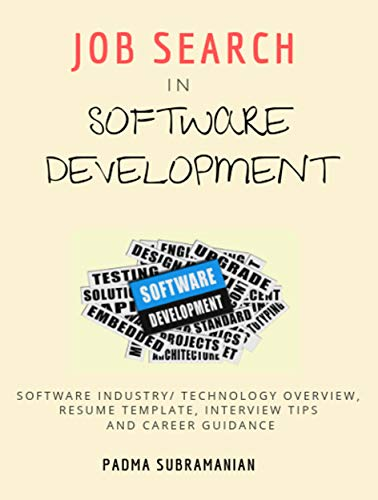 Job Search in Software Development: Software Industry/ Technology Overview, Resume Template, Interview Tips and Career Guidance ()