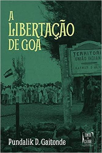 A Libertação de Goa (Portuguese Edition): Pundalik D. Gaitonde: 9789896714468: Amazon.com: Books