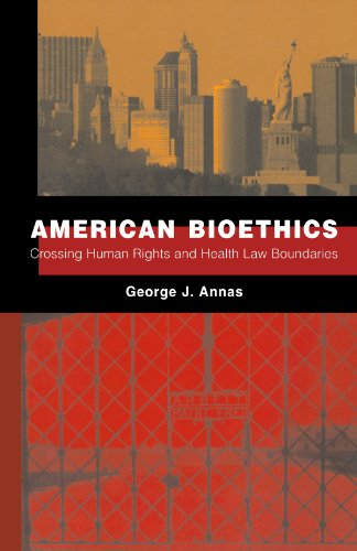 American Bioethics: Crossing Human Rights and Health Law Boundaries