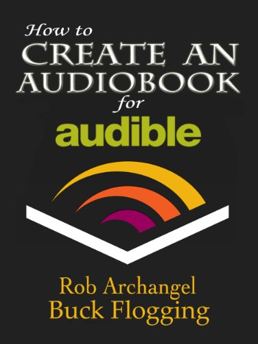 Amazon com: How to Create an Audiobook for Audible: Advice for