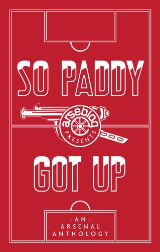 So Paddy got up - an Arsenal anthology