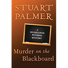 Murder on the Blackboard (The Hildegarde Withers Mysteries Book 3)