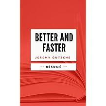 BETTER AND FASTER: Résumé en Français (French Edition)