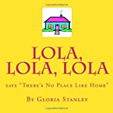 Lola, Lola, Lola Says There's No Place Like Home, Gloria Stanley, 1496116801