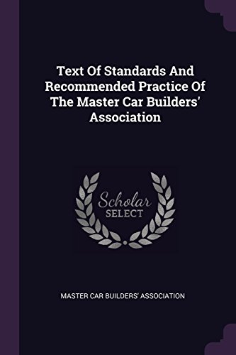 Text Of Standards And Recommended Practice Of The Master Car Builders' Association