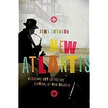 New Atlantis: Musicians Battle for the Survival of New Orleans
