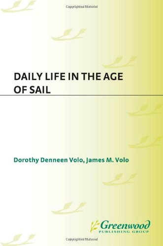 "Read Online Daily Life in the Age of Sail: (The Greenwood Press ""Daily Life Through History"" Series) pdf epub"