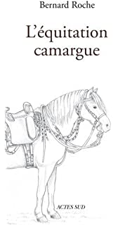 96f23f64ee3b Manuel d équitation Camargue   Une tradition d avenir  Amazon.fr ...