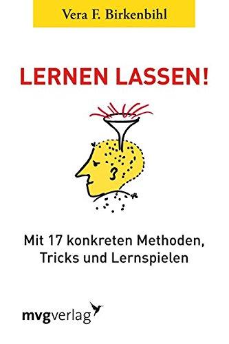 Lernen lassen! Taschenbuch – 14. Februar 2014 Vera F. Birkenbihl mvg 3868825258 Didaktik
