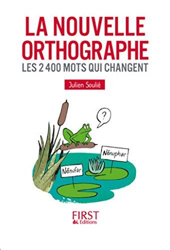 Petit livre de - La Nouvelle Orthographe (LE PETIT LIVRE) (French Edition)