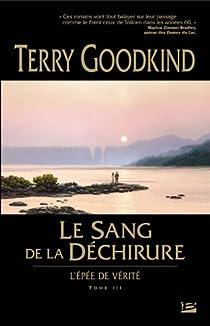 L'Epée de vérité, tome 3 : Le sang de la déchirure par Goodkind