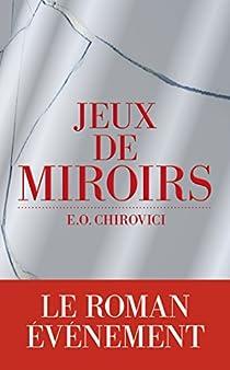 Jeux de miroirs par Chirovici