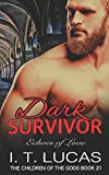 Dark Survivor Echoes of Love (The Children Of The Gods Paranormal Romance Series)