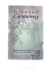 Blessed Grieving: Reflections on Life's Losses