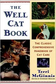 Well Cat Book: The Classic Comprehensive Handbook of Cat Care by Terri McGinnis D.V.M., Pat Stewart (Illustrator) by by Terri McGinnis D.V.M., Pat Stewart (Illustrator)