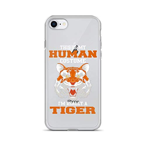iPhone 7/8 Pure Clear Case Crystal Clear Cases Cover This is My Human Costume Really A Tiger Funny Transparent